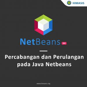 Percabangan dan Perulangan pada Java dengan menggunakan Netbeans