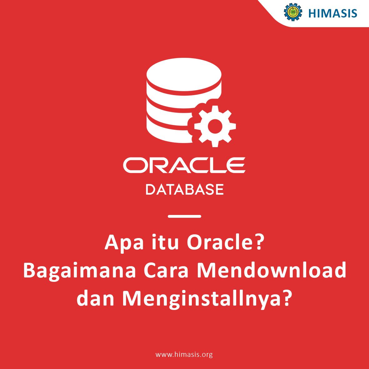 Apa itu Oracle? Bagaimana cara mendownload dan menginstallnya?