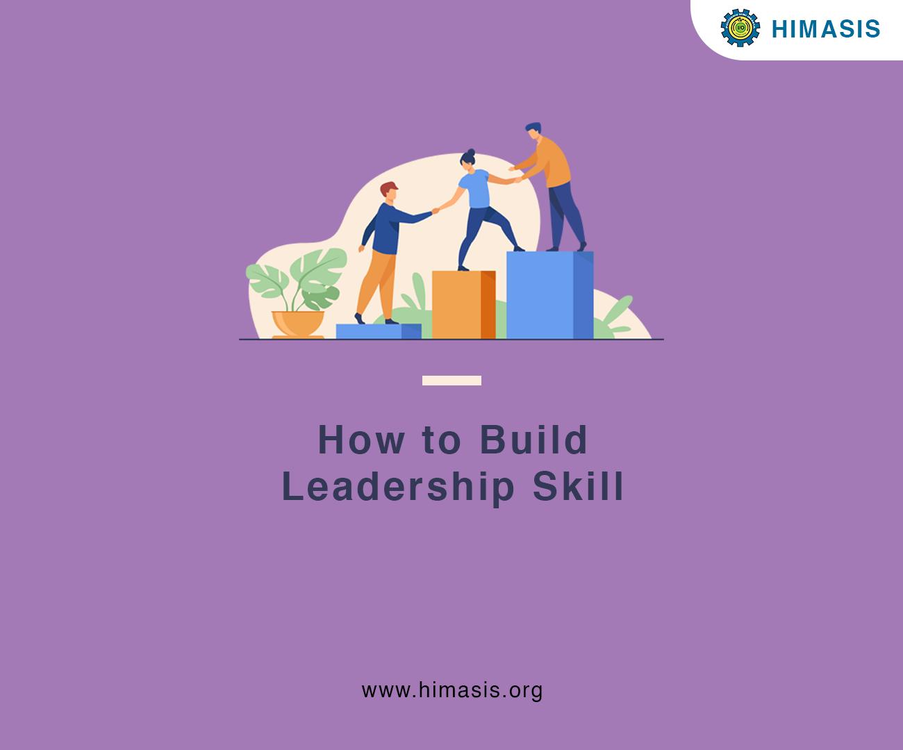 How to Build Leadership Skill