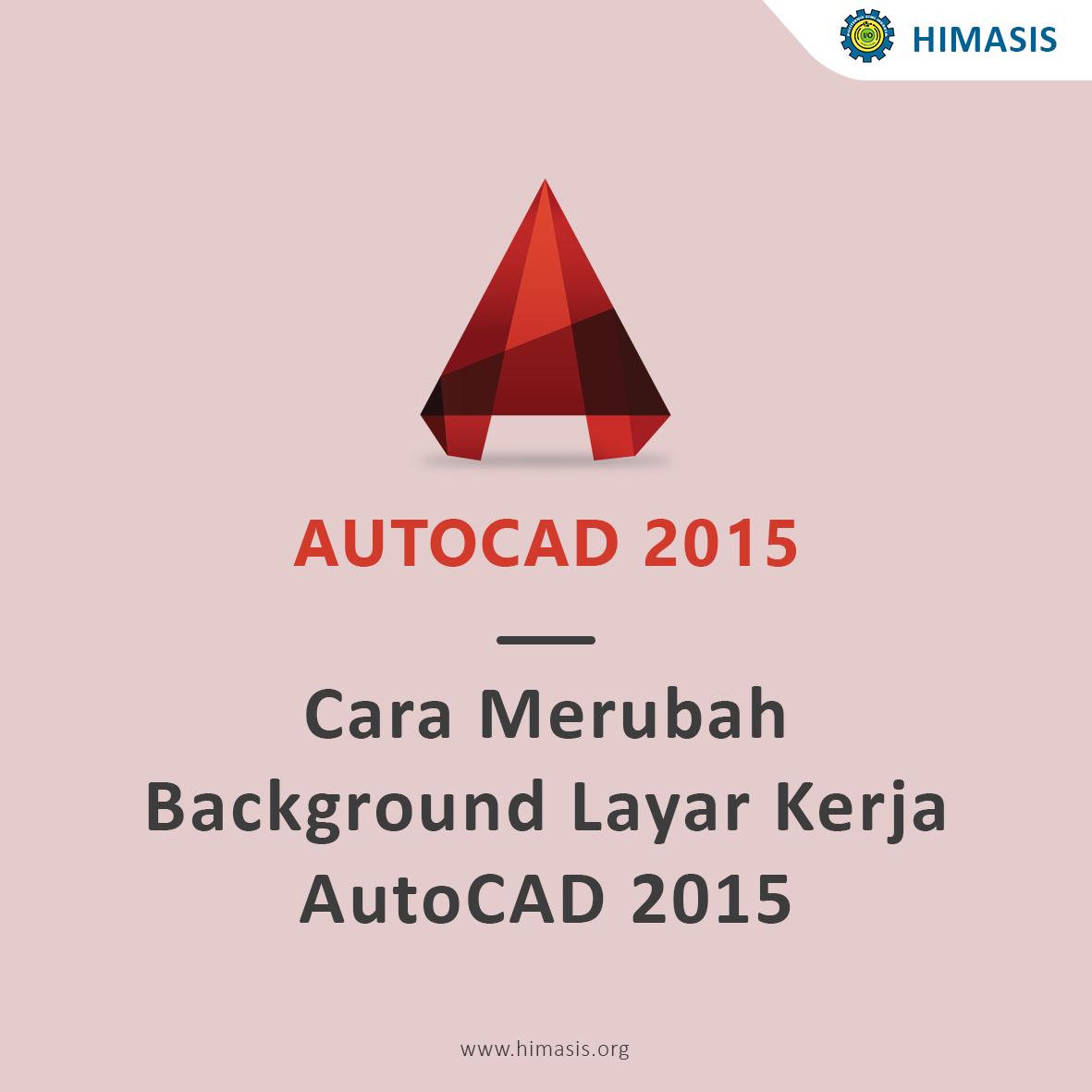 Cara Merubah Background Layar Kerja AutoCAD2015
