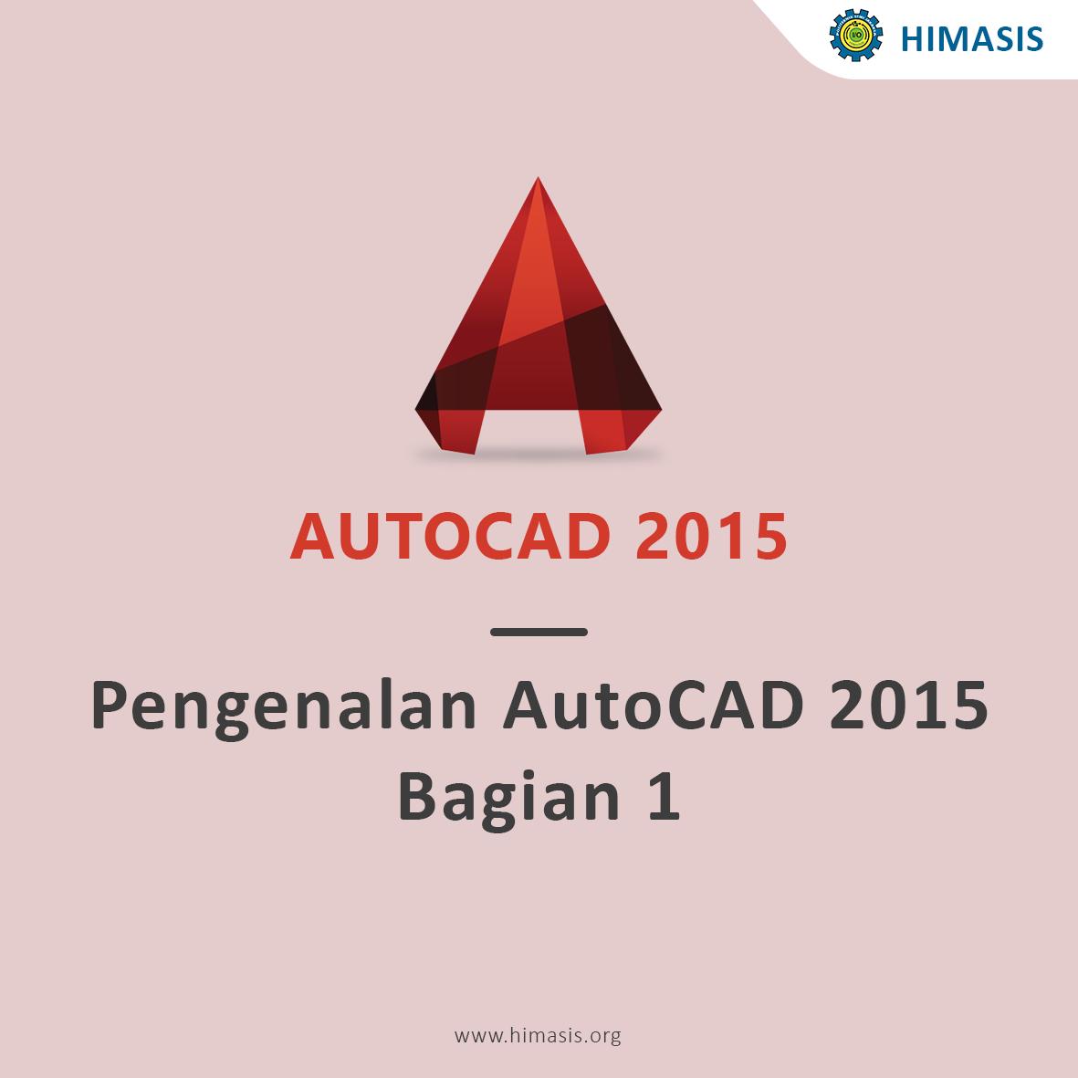Pengenalan AutoCAD 2015 Bagian 1