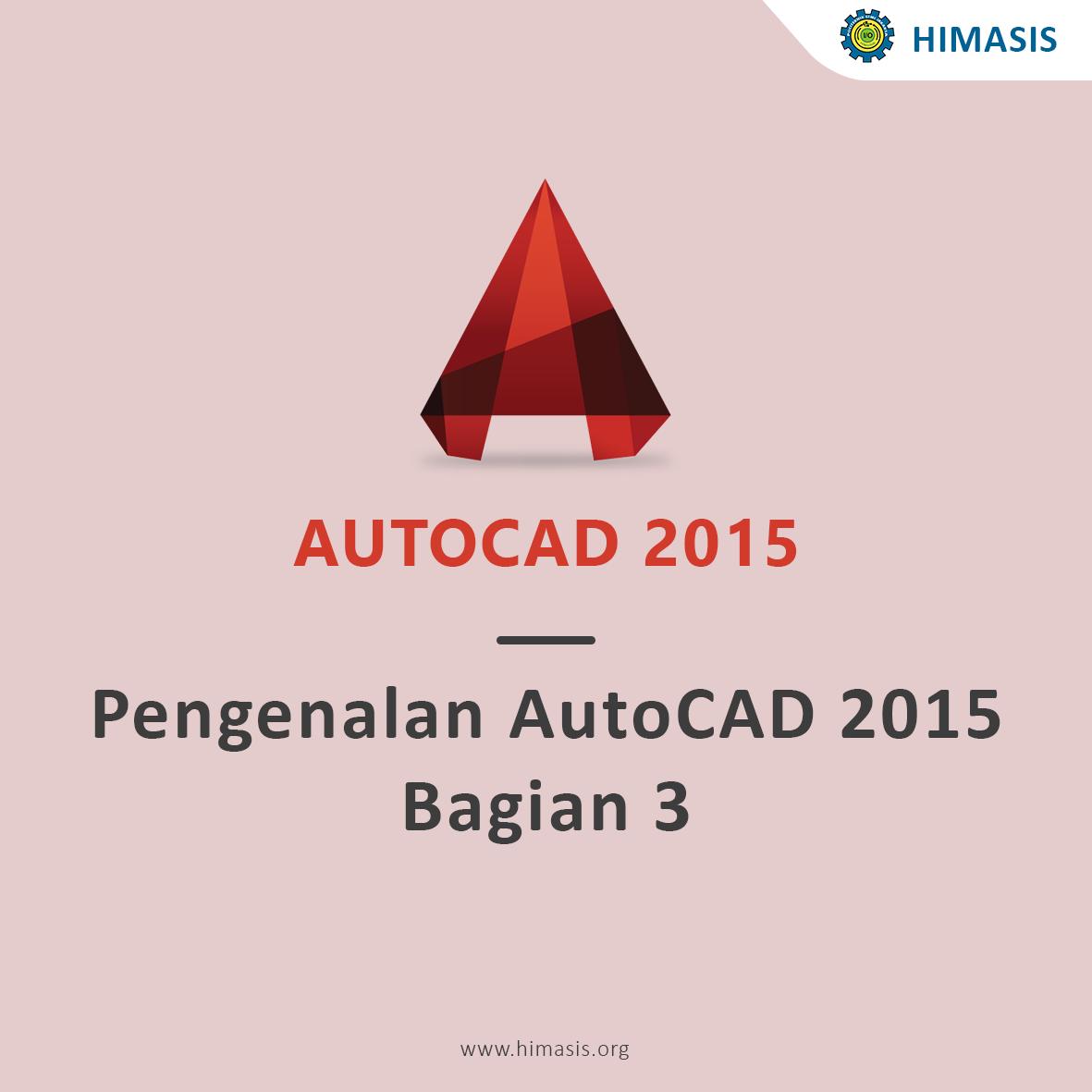 Pengenalan AutoCAD2015 Bagian 3