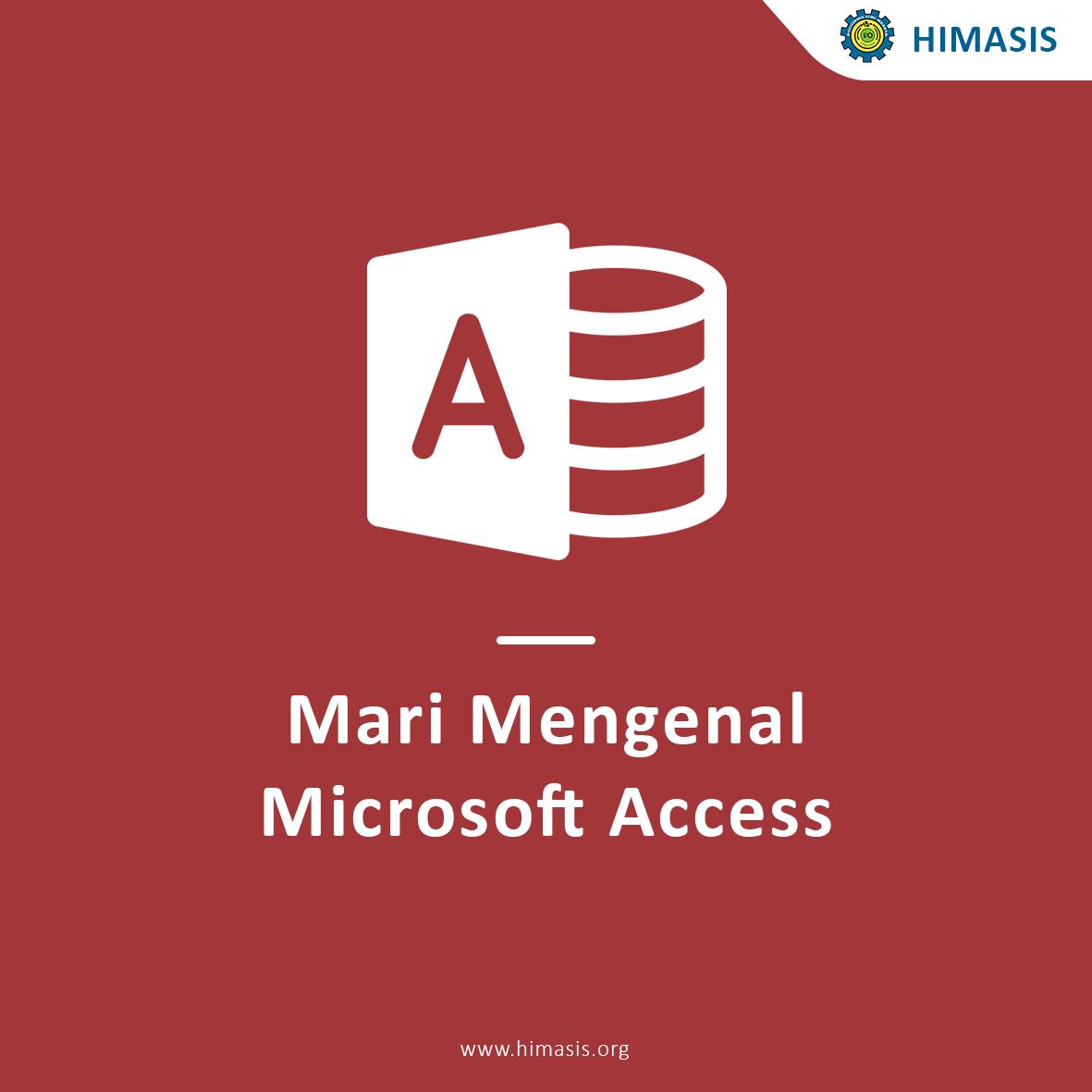 Mari Mengenal Microsoft Access