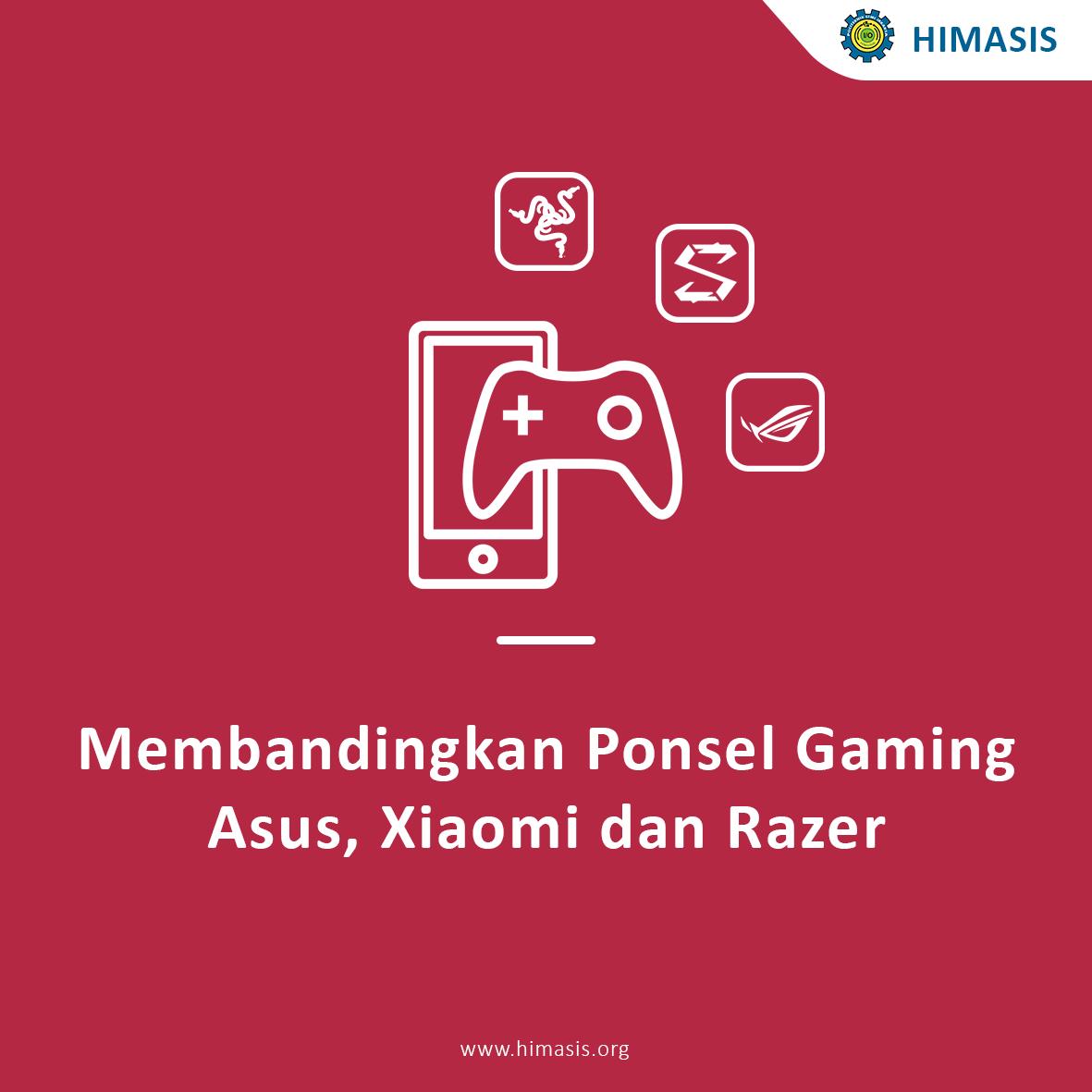 Membandingkan ponsel gaming Asus,Xiaomi dan Razer