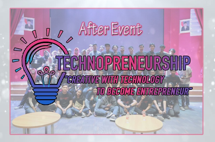 After Event Seminar Technopreneurship